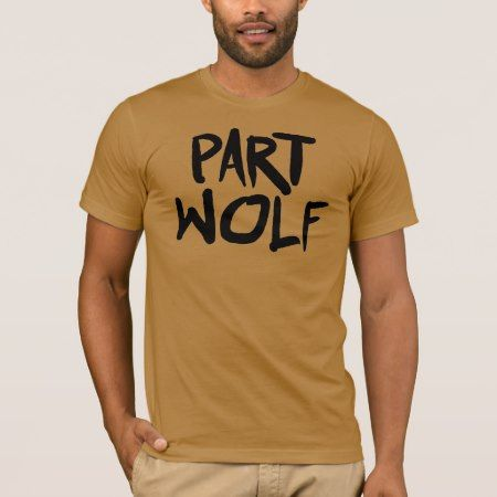 PART WOLF T-Shirt - tap, personalize, buy right now!
