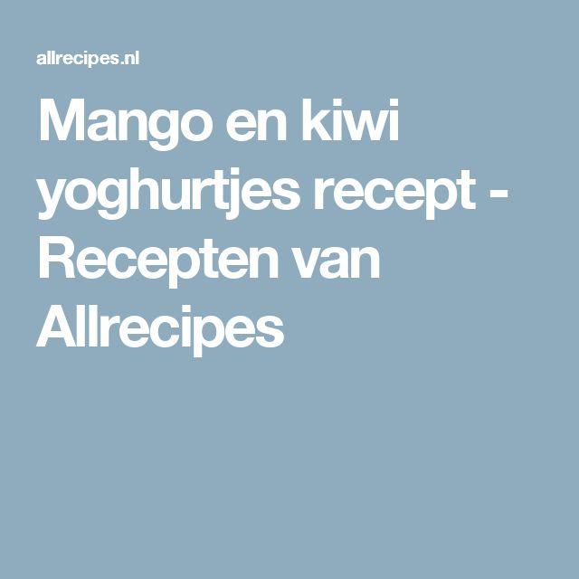 Mango en kiwi yoghurtjes recept - Recepten van Allrecipes