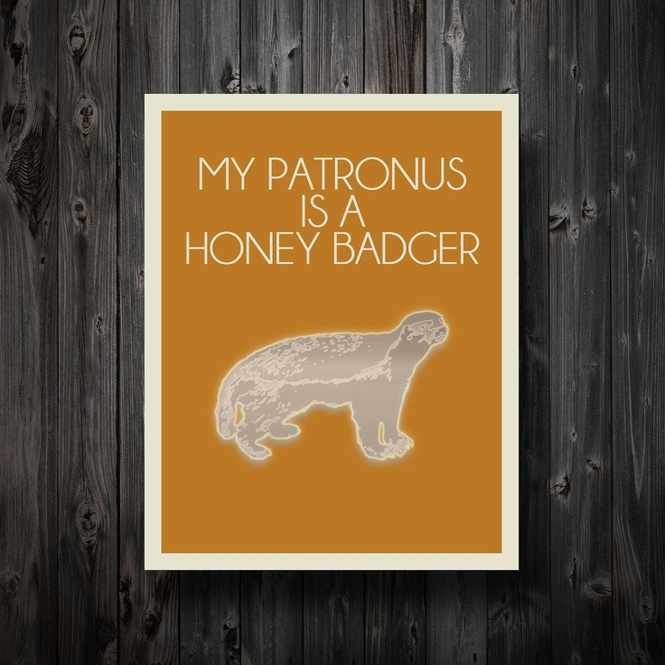 "My Patronus Is A Honey Badger 16"" x 20"" Poster. $25.00, via Etsy.Geek, That, Hells, Fuck, Expecto Patronum, Funny, Harry Potter, Honey Badger, Honeybadger"