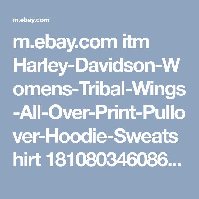 m.ebay.com itm Harley-Davidson-Womens-Tribal-Wings-All-Over-Print-Pullover-Hoodie-Sweatshirt 181080346086?_mwBanner=1