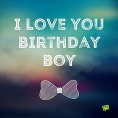 25 best ideas about birthday wishes for him on pinterest