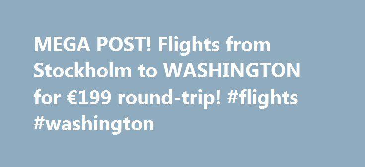 MEGA POST! Flights from Stockholm to WASHINGTON for €199 round-trip! #flights #washington http://flight.remmont.com/mega-post-flights-from-stockholm-to-washington-for-e199-round-trip-flights-washington-4/  #flights washington # MEGA POST! Flights from Stockholm to WASHINGTON for €199 round-trip! Flights from Stockholm to WASHINGTON for €199 round-trip! Find the cheapest flights to Washington from Stockholm, Sweden... Read more >