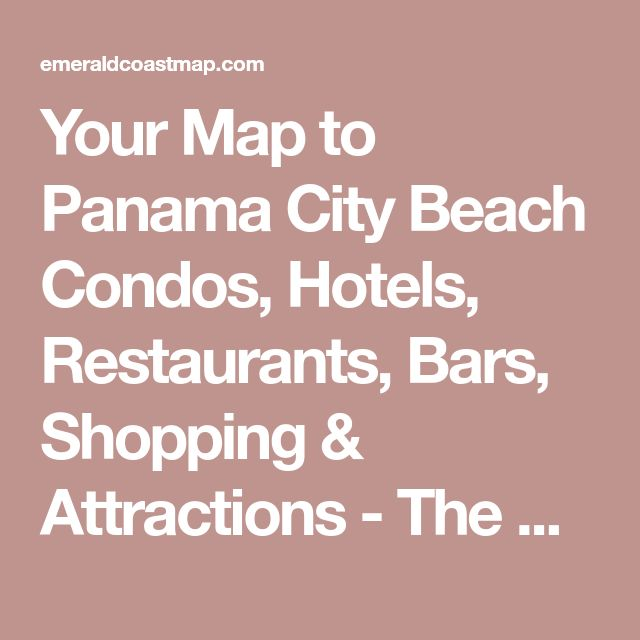 Your Map to Panama City Beach Condos, Hotels, Restaurants, Bars, Shopping & Attractions - The Official Visitors Map for Panama City Beach, Florida