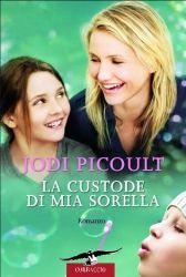 La custode di mia sorella - Jodi Picoult - 852 recensioni su Anobii