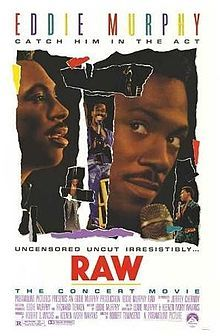 Eddie Murphy Raw (1987) is Murphy's stand-up comedy film. Awesome!