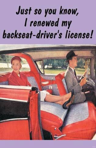 Just so you know I renewed my backseat -driver's licence! - vintage retro funny quote