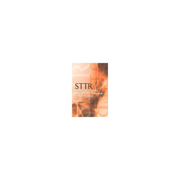 Sttr : An Assessment of the Small Business Technology Transfer Program (Paperback)
