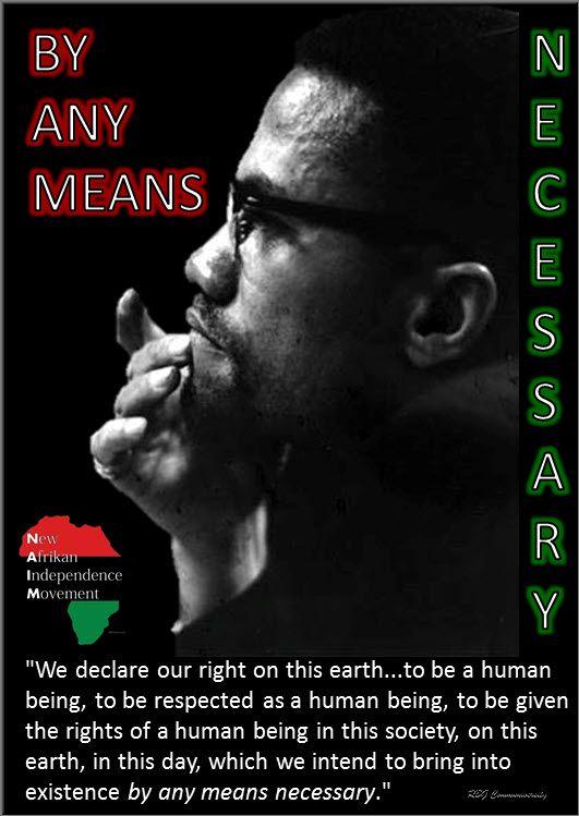 mx bamn  MALCOLM X: On The Price Of Freedom and By Any Means Necessary (Mwalimu Omarwali El-Hajj Malik El-Shabazz)