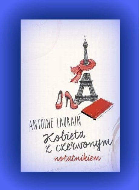 Książka dla Ciebie i na prezent - Kobieta z czerwonym notatnikiem- w księgarni PLAC FRANCUSKI. Ta romantyczna historia mogła wydarzyć się tylko w Paryżu...