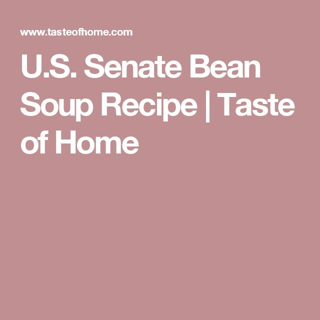 U.S. Senate Bean Soup Recipe | Taste of Home