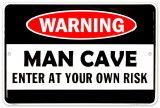 Man Cave Warning Plaque en métal