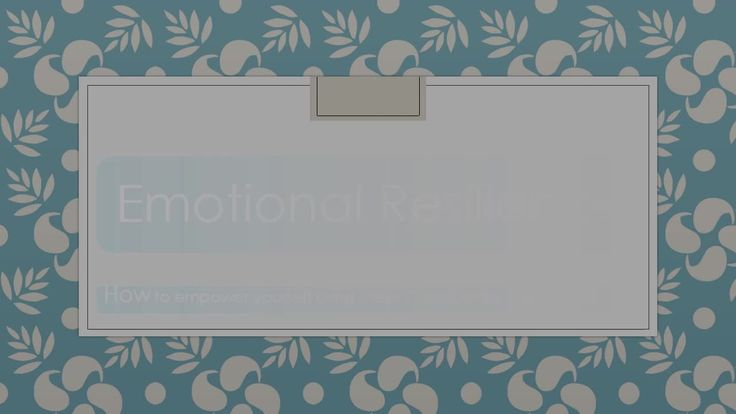 emotionalresilience.mp4 http://learn2livefully.com/emotional-resilience/