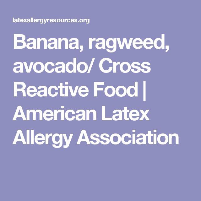 Banana, ragweed, avocado/ Cross Reactive Food | American Latex Allergy Association