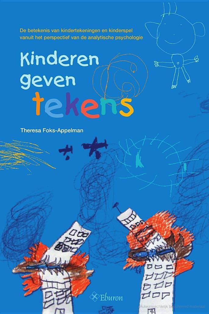 Kinderen geven tekens: de betekenis van kindertekeningen en kinderspel ... - Theresa Foks-Appelman - Google Boeken