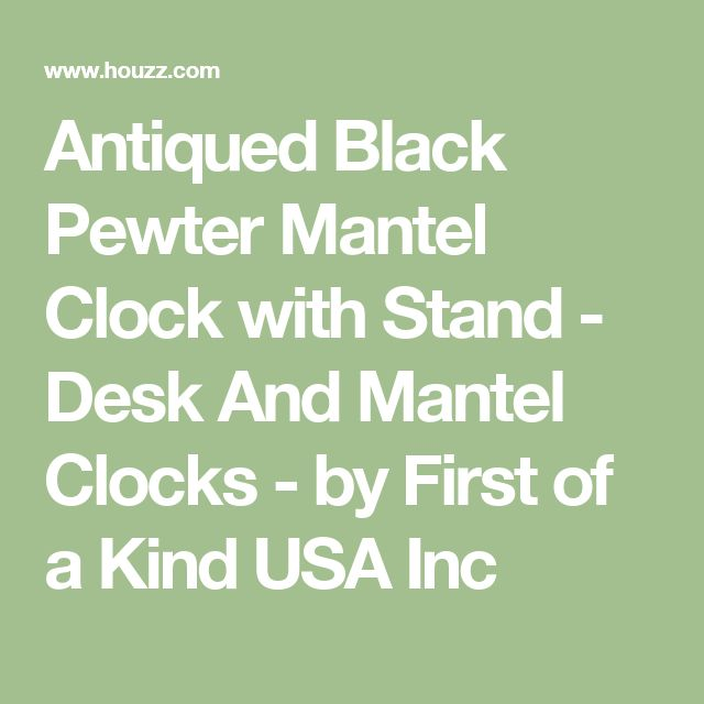 Antiqued Black Pewter Mantel Clock with Stand - Desk And Mantel Clocks - by First of a Kind USA Inc