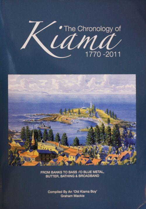 The chronology of Kiama. 1770-2011. Graham Mackie.