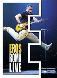 Eros Ramazzotti. Eros Roma Live