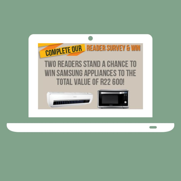 Complete our online survey and win! Visit www.sahomeowner.co.za for more info.