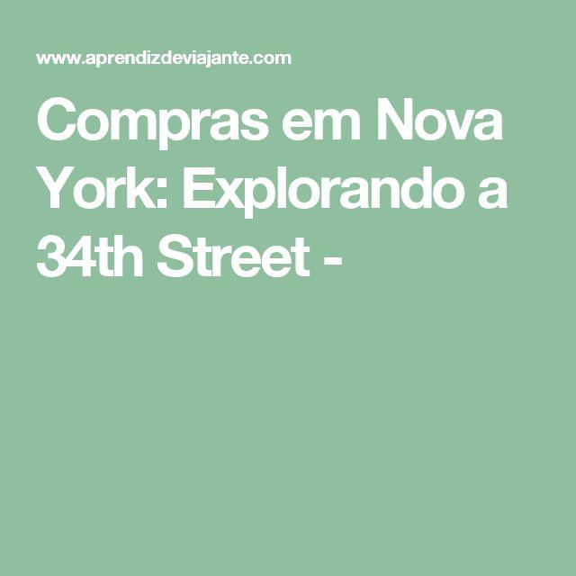 Compras em Nova York: Explorando a 34th Street -