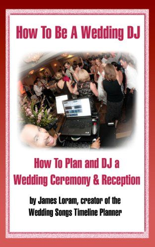 How to Be A Wedding DJ - How To Plan and DJ a Wedding Ceremony and Reception:   How to Be A Wedding DJ - How To Plan & DJ A Wedding Ceremony & Reception.  br /br /James Loram has been a professional full-time wedding DJ and planner for over 20 years.  He created a downloadable wedding planner specifically for brides and grooms and was surprised when he found hundreds of DJ's buying it, desperate to learn the true ins and outs of planning and performing at weddings.  Unfortunately, the ...
