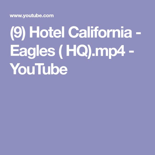 (9) Hotel California - Eagles ( HQ).mp4 - YouTube
