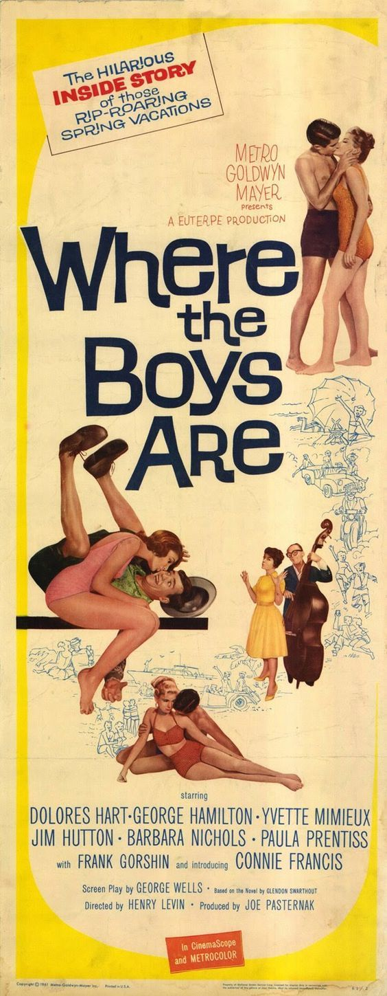 Where the Boys Are — with Paula Prentiss, Yvette Mimieux, George Hamilton, Jim Hutton, Connie Francis, Dolores Hart and Frank Gorshin.