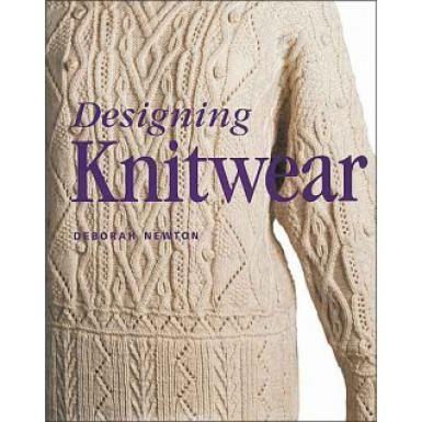 Designing Knitwear by Deborah Newton: one of my all-time favorites on knitwear design!