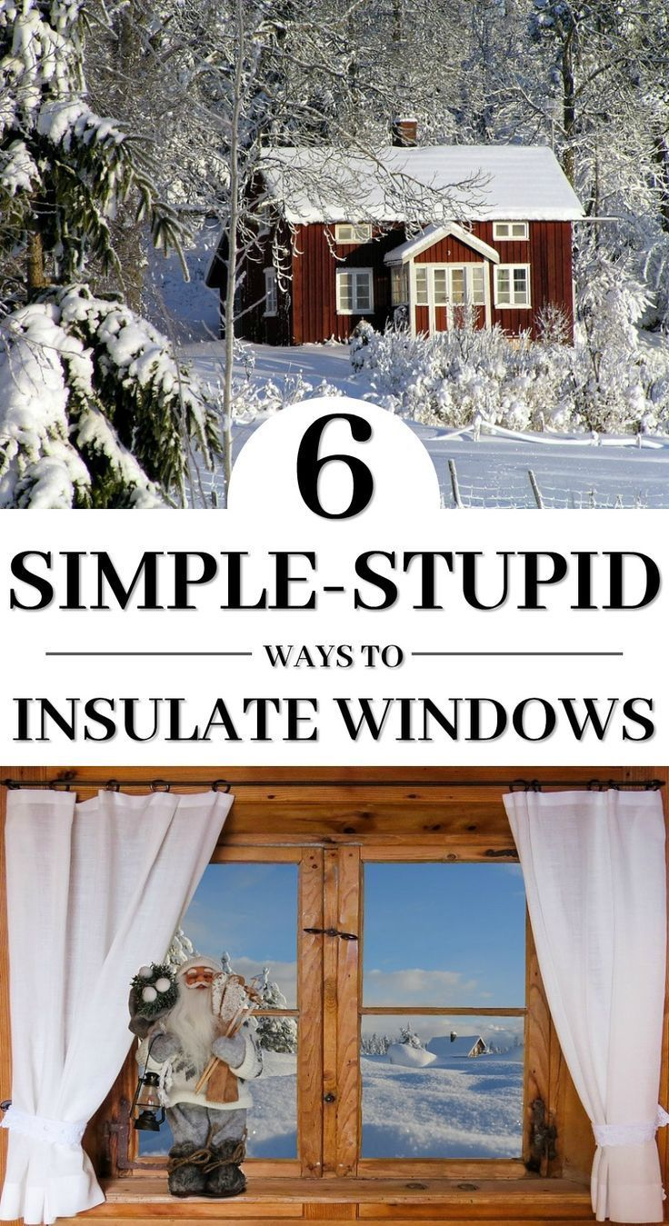 6 Stupid Simple Ways To Insulate Your Windows In 2020 Window Insulation Diy Insulation Home Insulation
