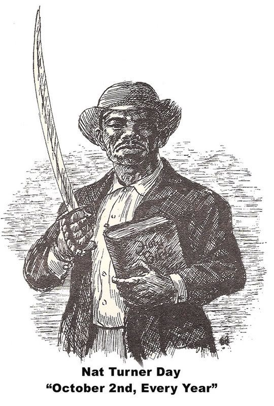 October 2, 1800 On this date, Nat Turner was born a slave on a plantation in Southampton County, Virginia. He was a leader of a black slave revolt. Turner was a popular religious leader among his fellow slaves and became convinced that he had been chosen by God to lead his people to freedom. On August 21, 1831, he and five other slaves killed their master and his family and, joined by about 60 to 80 blacks from neighboring plantations, started a general revolt.
