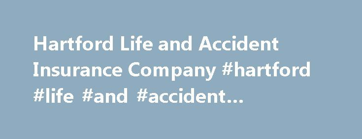 Hartford Life and Accident Insurance Company #hartford #life #and #accident #insurance http://west-virginia.remmont.com/hartford-life-and-accident-insurance-company-hartford-life-and-accident-insurance/  # Hartford Life and Accident Insurance Company Hartford Life and Accident Insurance Company Summary Hartford Life and Accident Insurance Company is a Stock company that was incorporated in 1945-01-01. Hartford Life and Accident Insurance Company is a Life insurance company and has assets of…