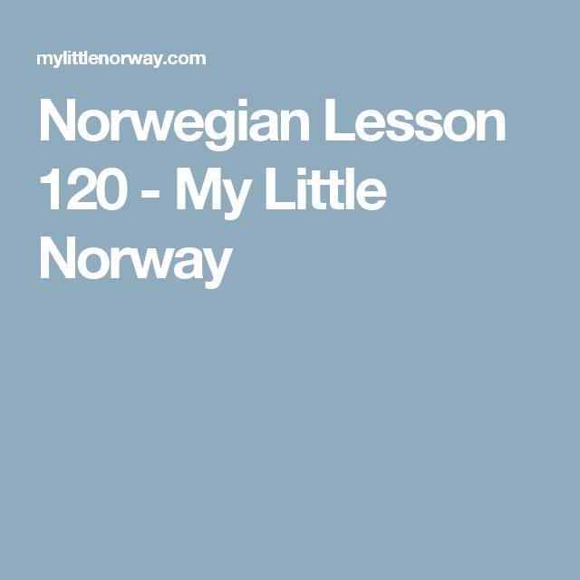 Norwegian Lesson 120 - My Little Norway