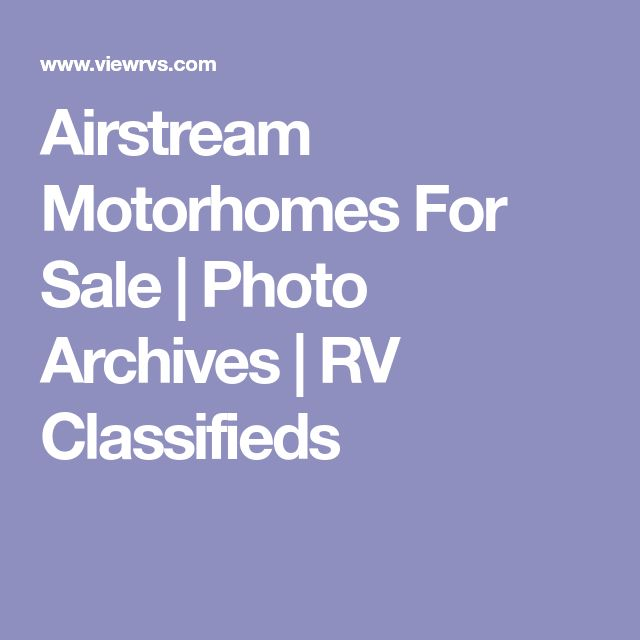Airstream Motorhomes For Sale | Photo Archives | RV Classifieds