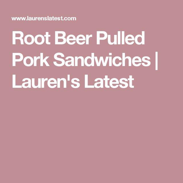 Root Beer Pulled Pork Sandwiches | Lauren's Latest