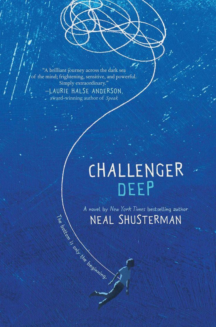 Challenger Deep by Neal Shusterman • April 21, 2015 • HarperTeen https://www.goodreads.com/book/show/22864710-challenger-deep
