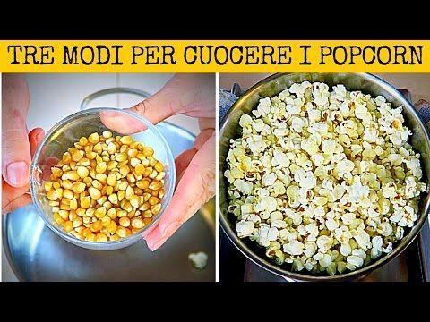 TRE MODI FACILI PER FARE I POP CORN - How to Make Butter free Popcorn 3 Ways   Fatto in casa da Benedetta