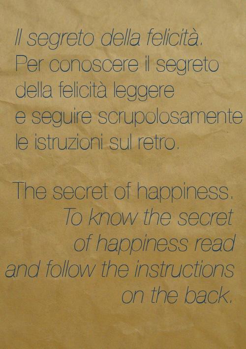 Il segreto della felicità / The secret of happiness.