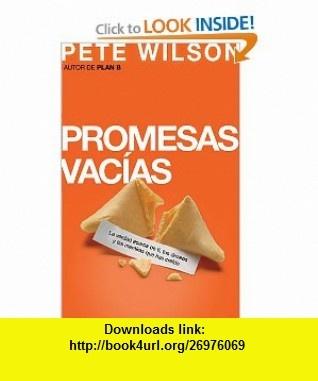 Promesas vacias La verdad acerca de ti, tus deseos y las mentiras que has creido (Spanish Edition) (9781602557468) Pete Wilson , ISBN-10: 1602557462  , ISBN-13: 978-1602557468 ,  , tutorials , pdf , ebook , torrent , downloads , rapidshare , filesonic , hotfile , megaupload , fileserve