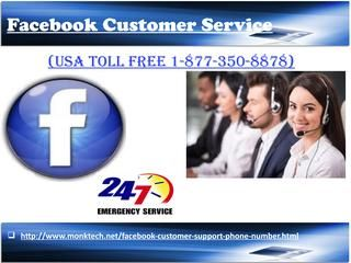Facebook Customer Service 1-877-350-8878: Marvellous Christmas Offers When Christmas came, it brings lots of happiness into your life and for making it double we are providing some cracking offers for you. To avail these offers, you don't need to take a single step away from your house. You can get these offers at Facebook Customer Service number 1-877-350-8878. For more information visit our Official website http://www.monktech.net/facebook-customer-support-phone-number.html