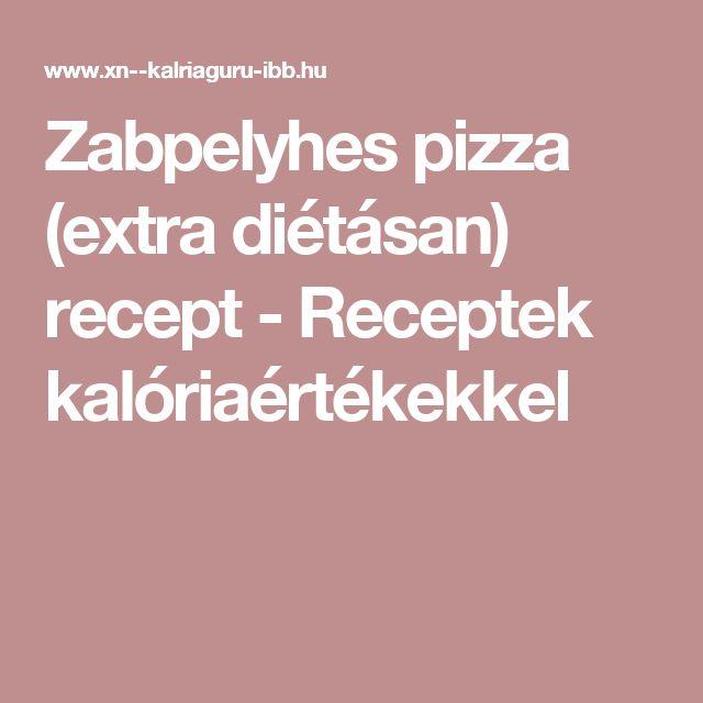 Zabpelyhes pizza (extra diétásan) recept - Receptek kalóriaértékekkel