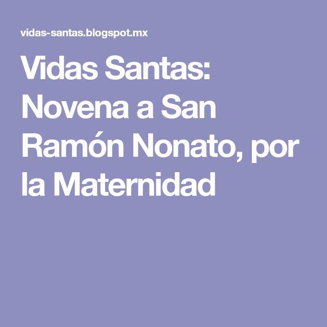 Vidas Santas: Novena a San Ramón Nonato, por la Maternidad