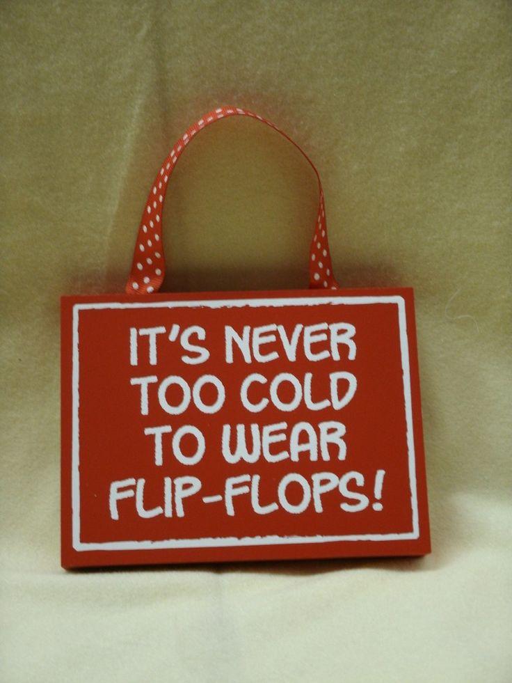 Image detail for -Flip Flops Sign – It's Never Too Cold for Flip Flops   Rapunzel's ...