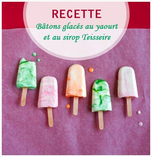 Recette: Bâtons glacés au yaourt et au sirop Teisseire