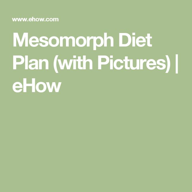 Mesomorph Diet Plan (with Pictures) | eHow