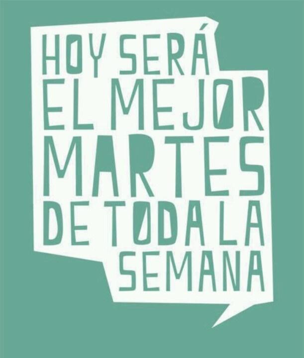 #feliz #martes el mejor de toda la semana Holgura.org