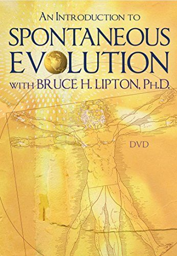 From 10.83 An An Introduction To Spontaneous Evolution With Bruce H. Lipton Ph.d. [dvd] [ntsc]