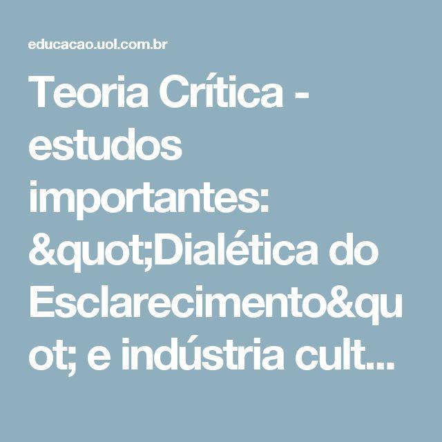 """Teoria Crítica - estudos importantes: """"Dialética do Esclarecimento"""" e indústria cultural - Pesquisa Escolar - UOL Educação"""