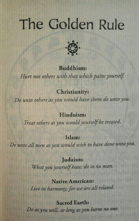The Golden Rule No Matter What Your Religion/Beliefs                                                                                                                                                                                 More