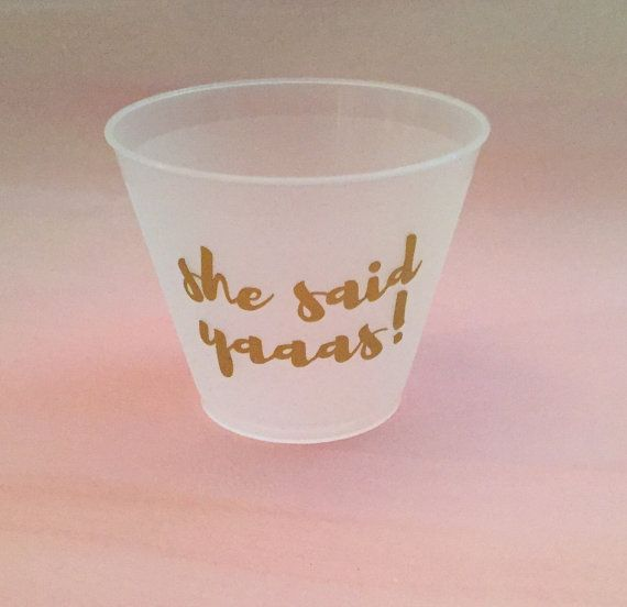 Gold Bachelorette party cups She said Yaaas by SunandStarsEvents