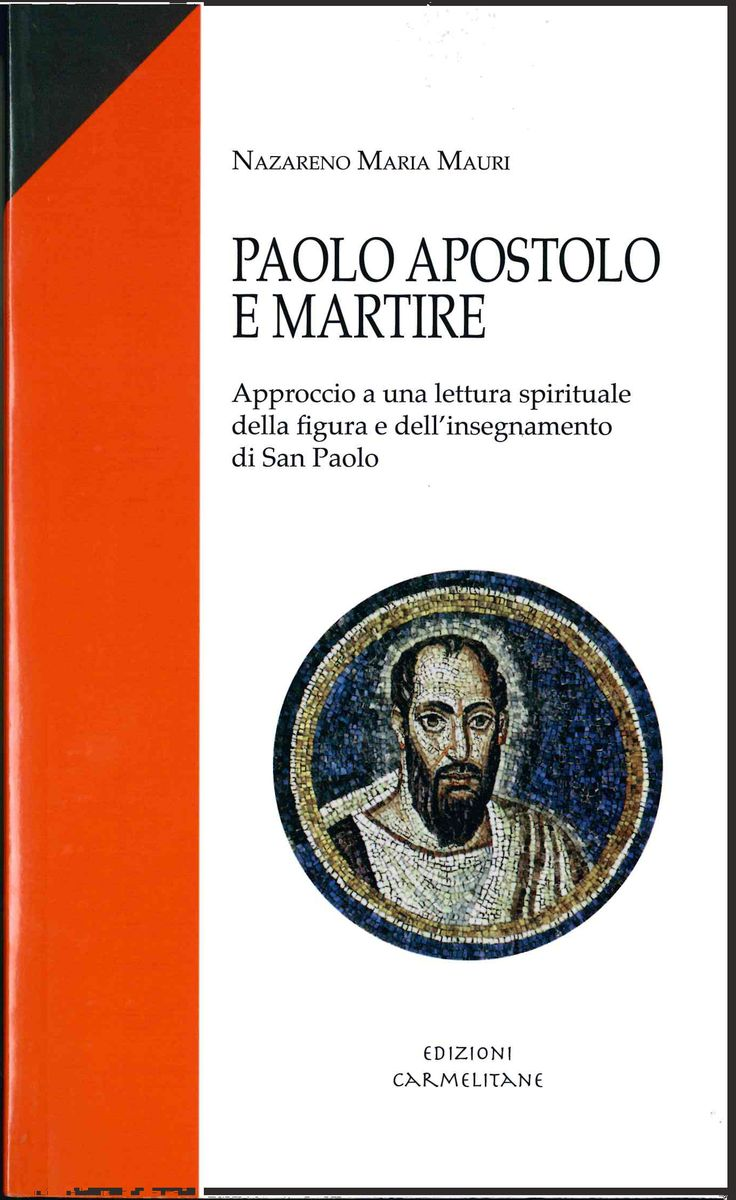 Paolo Apostolo e Martire – Approccio a una lettura spirituale della figura e dell'insegnamento di San Paolo