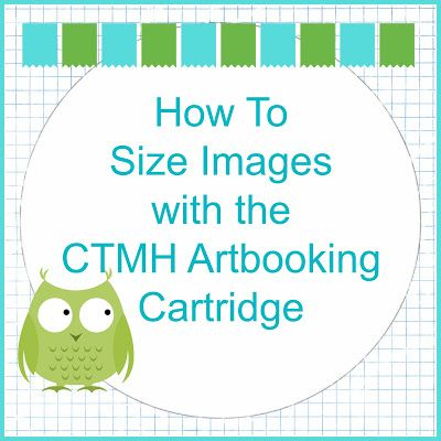[Video] How to Size Images with CTMH Artbooking Cricut Cartridge